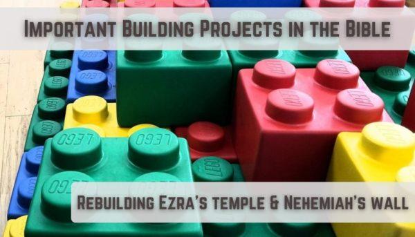Children's activities on Rebuilding Ezra's temple & Nehemiah's wall