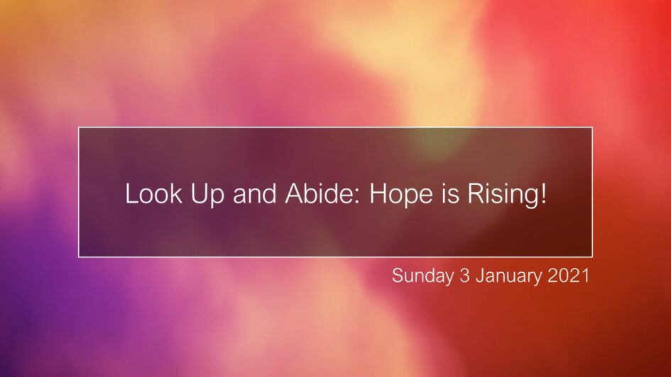 Look up and abide: Hope is rising